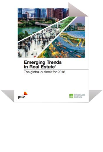 Emerging Trends in Real Estate: The Global Outlook for 2018 | PwC & ULI